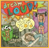 Julie Gold: Dream Loud