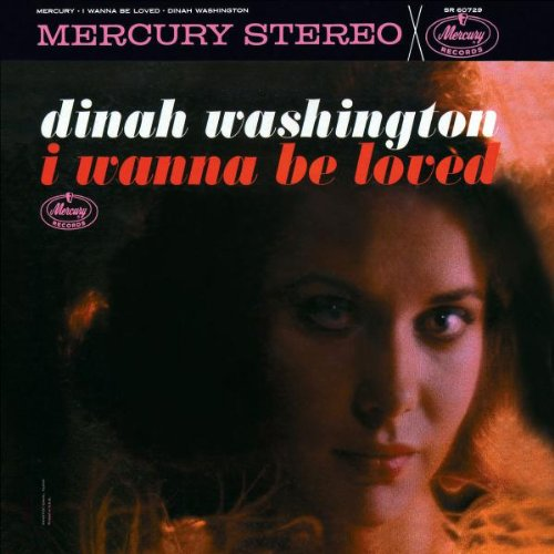 Dinah Washington I Wanna Be Loved cover art