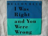 Deacon Blue: I Was Right And You Were Wrong