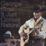 George Strait:It Just Comes Natural