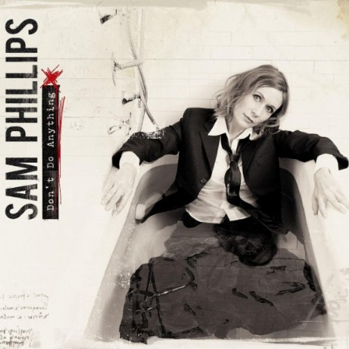 Sam Phillips Don't Do Anything cover art