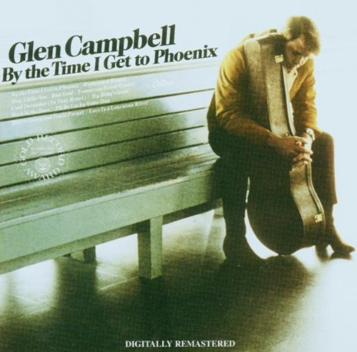 Glen Campbell By The Time I Get To Phoenix cover art