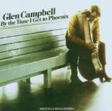 Glen Campbell:By The Time I Get To Phoenix