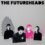 The Futureheads:Decent Days And Nights