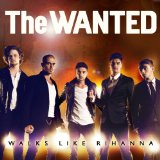 The Wanted: Walks Like Rihanna