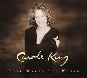 Carole King Love Makes The World cover art