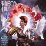 Do You Want The Truth Or Something Beautiful? sheet music by Paloma Faith