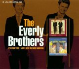 The Everly Brothers:So Sad (To Watch Good Love Go Bad)