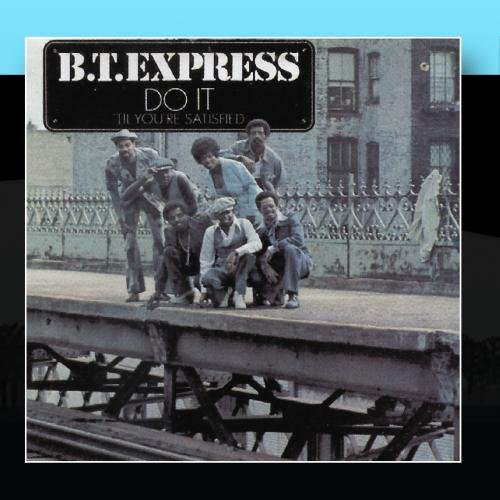 B.T. Express Do It ('Til You're Satisfied) cover art