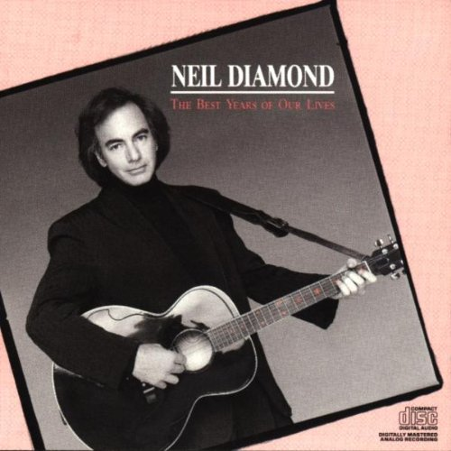 Neil Diamond The Best Years Of Our Lives cover art