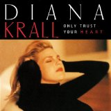 Only Trust Your Heart sheet music by Diana Krall