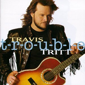 Travis Tritt T-R-O-U-B-L-E cover art