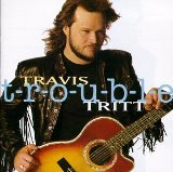 T-R-O-U-B-L-E sheet music by Travis Tritt