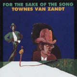 For The Sake Of The Song sheet music by Townes Van Zandt