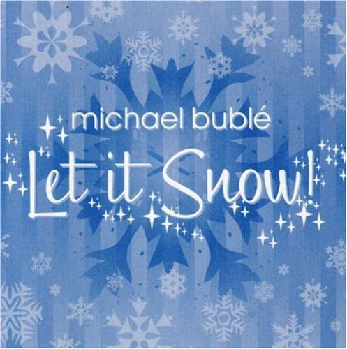 Michael Buble Let It Snow! Let It Snow! Let It Snow! cover art