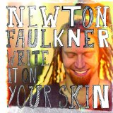 Write It On Your Skin sheet music by Newton Faulkner