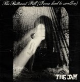The Jam: The Bitterest Pill (I Ever Had To Swallow)