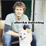 Dierks Bentley:What Was I Thinkin'