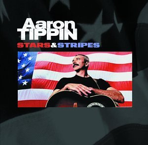 Aaron Tippin Where The Stars And Stripes And The Eagle Fly cover art