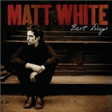 Matt White:Best Days