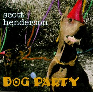 Scott Henderson Dog Party cover art