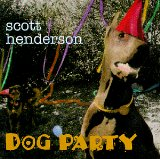 Scott Henderson:Dog Party