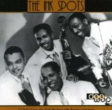 The Ink Spots:I Don't Want To Set The World On Fire