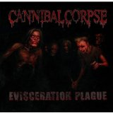 Cannibal Corpse:Evisceration Plague