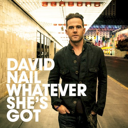 Whatever She's Got sheet music by David Nail