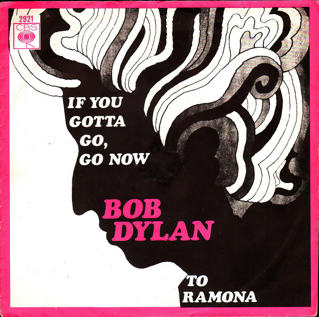 Bob Dylan If You Gotta Go, Go Now cover art