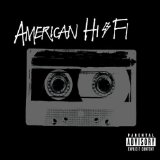 American Hi-Fi: Flavor Of The Weak