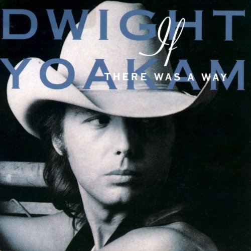Dwight Yoakam It Only Hurts When I Cry cover art