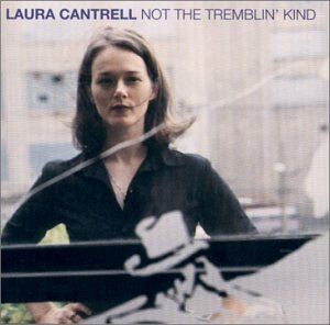 Laura Cantrell Not The Tremblin' Kind cover art
