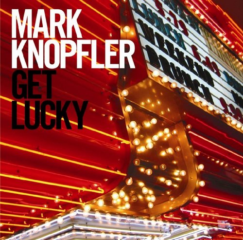 Mark Knopfler Get Lucky cover art