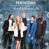 That's Christmas To Me sheet music by Pentatonix