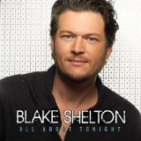 All About Tonight sheet music by Blake Shelton