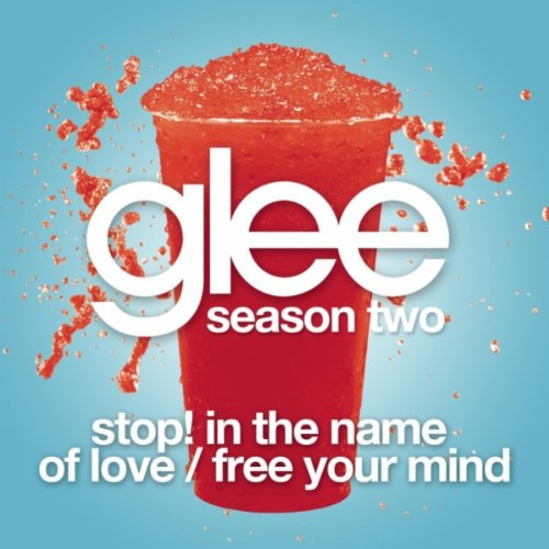 Glee Cast Stop! In The Name Of Love/ Free Your Mind cover art