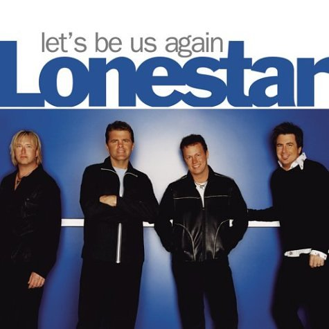 Lonestar Let's Be Us Again cover art