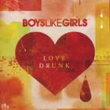 Boys Like Girls:Love Drunk