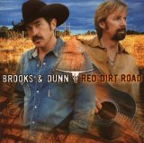 Brooks & Dunn:Red Dirt Road