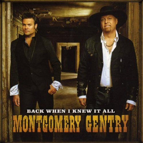 Montgomery Gentry Back When I Knew It All cover art