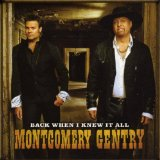 Montgomery Gentry:Back When I Knew It All