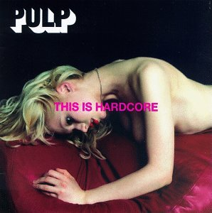 Pulp This Is Hardcore cover art