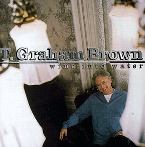 T. Graham Brown Wine Into Water cover art