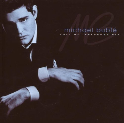 Michael Buble Call Me Irresponsible cover art