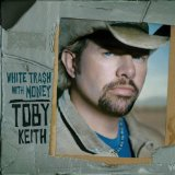 Toby Keith:Get Drunk And Be Somebody