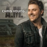 Who I Am With You sheet music by Chris Young