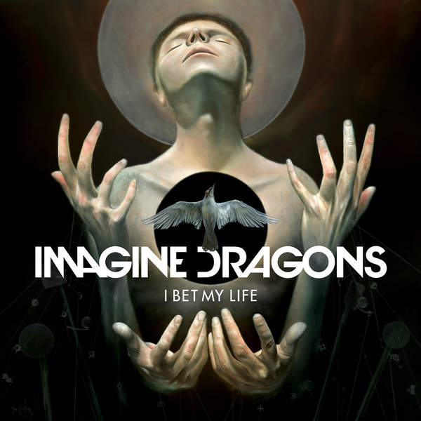 Imagine Dragons I Bet My Life cover art