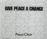 Give Peace A Chance sheet music by The Peace Choir