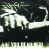 Are You Dead Yet? sheet music by Children Of Bodom
